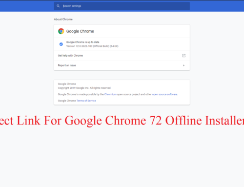 Direct Link For Google Chrome 72 Offline Installer