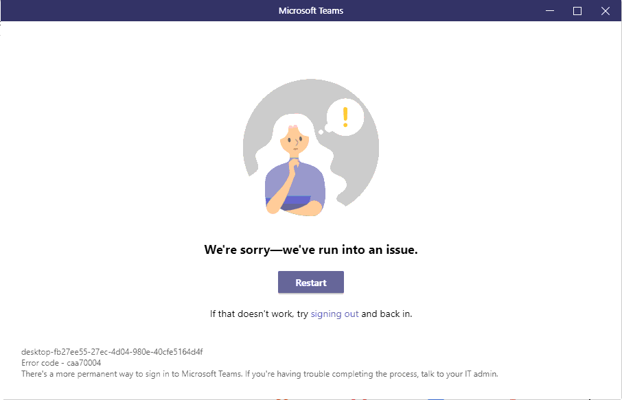 Fix We Re Sorry We Ve Run Into An Issue In Microsoft Teams Tech Support